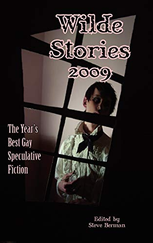9781590210796: Wilde Stories 2009: The Year's Best Gay Speculative Fiction
