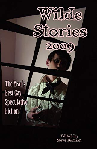 9781590210802: Wilde Stories 2009: The Year's Best Gay Speculative Fiction