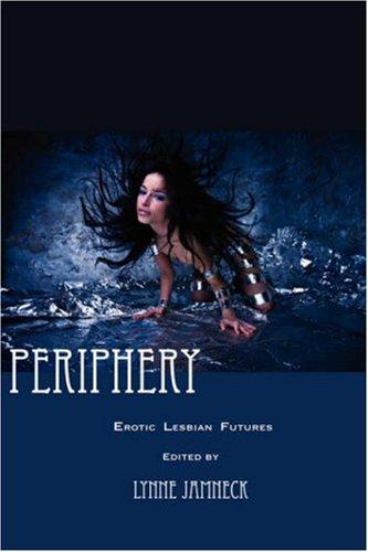 9781590211014: Periphery: Erotic Lesbian Futures