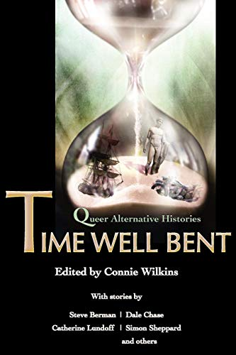 9781590211342: Time Well Bent: Queer Alternative Histories