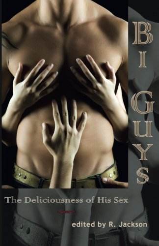 Bi Guys: The Deliciousness of His Sex: R. Jackson