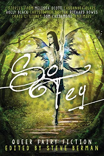 9781590212288: So Fey: Queer Fairy Fiction
