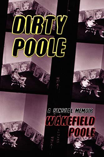 9781590212295: Dirty Poole: A Sensual Memoir