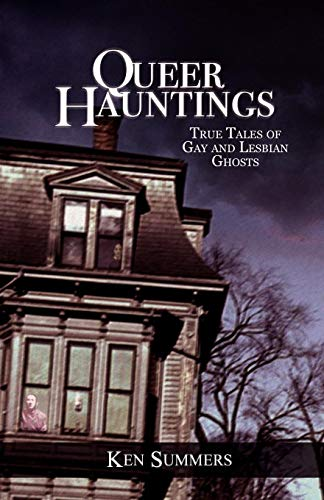 9781590212394: Queer Hauntings: True Tales of Gay & Lesbian Ghosts