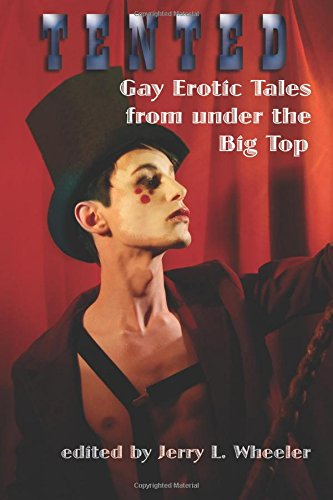 Tented: Gay Erotic Tales from under the: Jerry L. Wheeler;