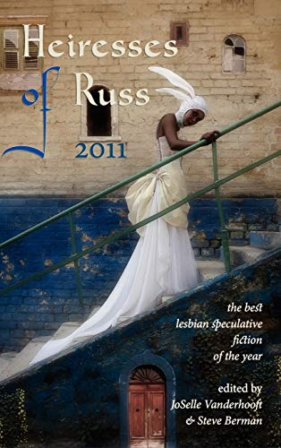 9781590213957: Heiresses of Russ 2011: The Year's Best Lesbian Speculative Fiction