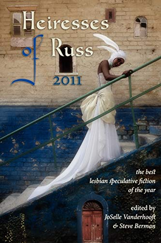 9781590213964: Heiresses of Russ 2011: The Year's Best Lesbian Speculative Fiction