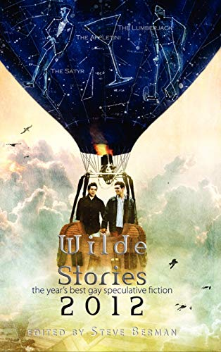 9781590213971: Wilde Stories 2012: The Year's Best Gay Speculative Fiction