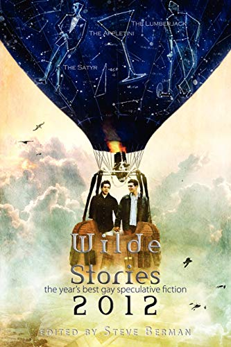 9781590213988: Wilde Stories 2012: The Year's Best Gay Speculative Fiction (Wilde Stories: Year's Best Gay Speculative Fiction)