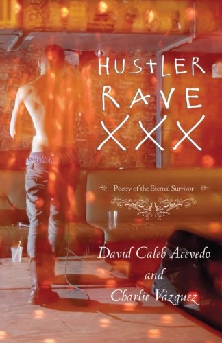 9781590214992: Hustler Rave XXX: Poetry of the Eternal Survivor