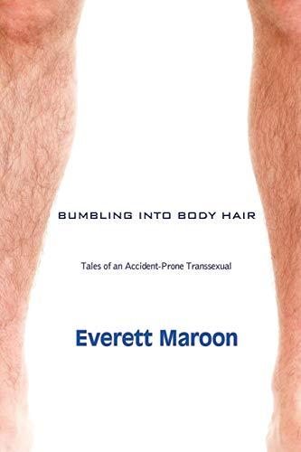 9781590216194: Bumbling Into Body Hair: A Transsexual's Memoir