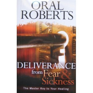 9781590242452: Deliverance from Fear and Sickness: The Master Key to Your Healing