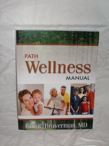 PATH Wellness Manual: Eric R. Braverman, M.D.