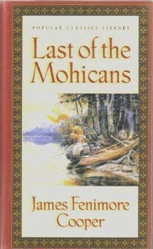 Last of the Mohicans (Popular Classics Library): James Fenimore Cooper