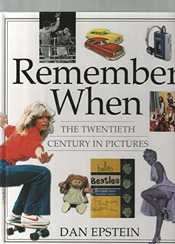 Remember When: The Twentieth Century in Pictures: Dan Epstein