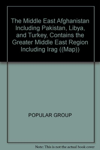 The Middle East Afghanistan Including Pakistan, Libya, and Turkey, Contains the Greater Middle East...
