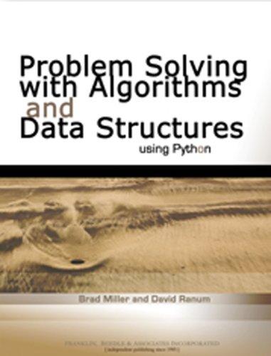 Problem Solving With Algorithms And Data Structures: Miller, Bradley N.