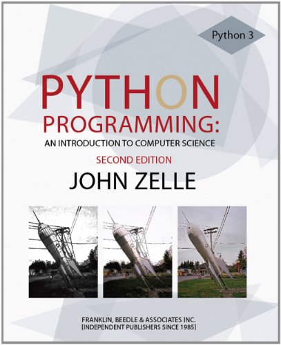 Python Programming: An Introduction to Computer Science: Zelle, John