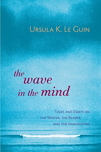 9781590300060: The Wave in the Mind: Talks and Essays on the Writer, the Reader, and the Imagination