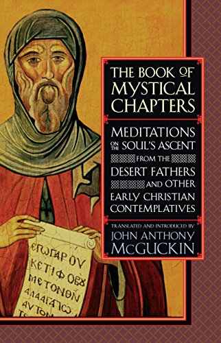9781590300077: The Book of Mystical Chapters: Meditations on the Soul's Ascent, from the Desert Fathers and Other Early Christian Contemplatives
