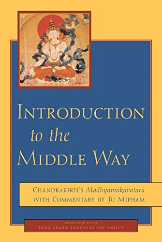 9781590300091: Introduction to the Middle Way: Chandrakirti's Madhyamakavatara with Commentary by Ju Mipham