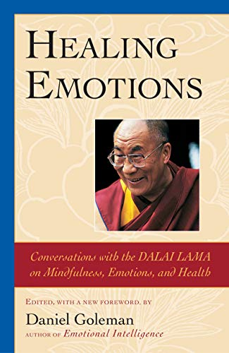 Healing Emotions: Conversations with the Dalai Lama: Goleman, Daniel