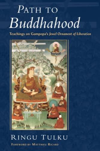 Path to Buddhahood: Teachings on Gampopa's Jewel: Tulku Ringu