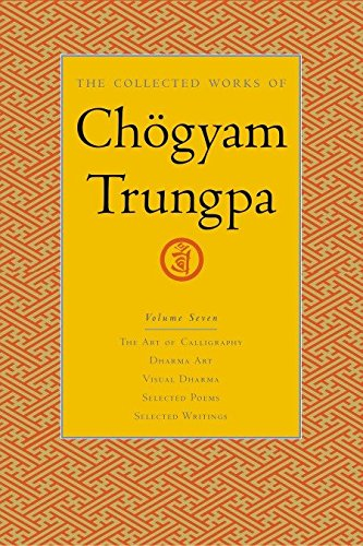 9781590300312: The Collected Works of Chögyam Trungpa, Volume 7: The Art of Calligraphy (excerpts)-Dharma Art-Visual Dharma (excerpts)-Selected Poems-Selected Writings