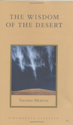 9781590300398: The Wisdom of the Desert: Sayings from the Desert Fathers of the Fourth Century (Shambhala Library)