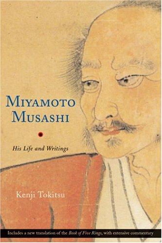 Miyamoto Musashi: His Life and Writings: Tokitsu, Kenji
