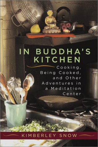 9781590300473: In Buddha's Kitchen: Cooking, Being Cooked and Other Adventures in a Meditation Center
