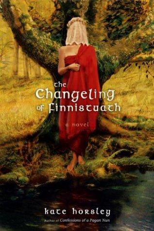 9781590300480: The Changeling of Finnistuath: A Novel