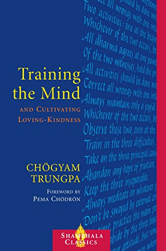 TRAINING THE MIND: & Cultivating Human Loving Kindness (q)