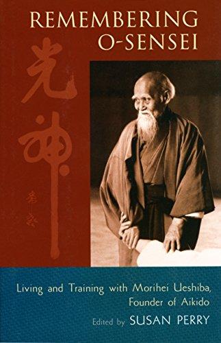 9781590300817: Remembering O-Sensei: Living and Training with Morihei Ueshiba, Founder of Aikido