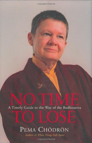 9781590301357: No Time to Lose: A Timely Guide to the Way of the Bodhisattva