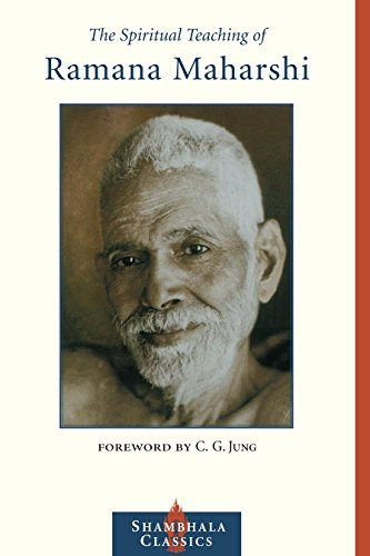 The Spiritual Teaching of Ramana Maharshi: Ramana Maharshi