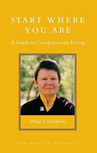 9781590301425: Start Where You Are: A Guide to Compassionate Living (Shambhala Library)