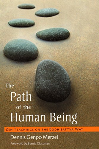 Path of the Human Being, The: Zen Teachings on the Bodhisattva Way