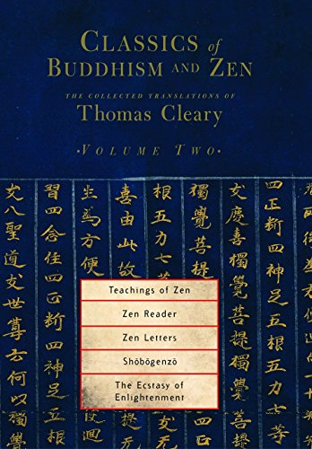 Classics of Buddhism and Zen: The Collected Translations of Thomas Cleary: Volume Two: Teachings of...