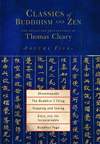 Classics of Buddhism and ZEN: v. 5: The Collected Translations of Thomas Cleary: Cleary, Thomas