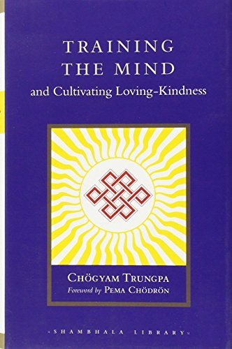 9781590302521: Training the Mind and Cultivating Loving-Kindness (Shambhala Library)