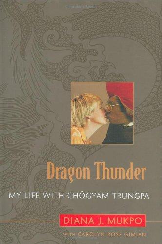 Dragon Thunder : My Life with Ch?gyam: Carolyn Rose Gimian;
