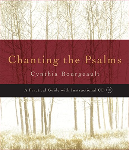 Chanting the Psalms A Practical Guide With CD Audio