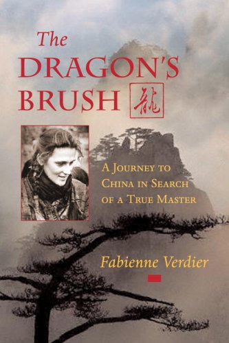 9781590302682: The Dragon's Brush: A Journey to China in Search of a True Master