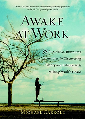9781590302729: Awake at Work: 35 Practical Buddhist Principles for Discovering Clarity and Balance in the Midst of Work's Chaos