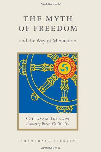 9781590302897: The Myth of Freedom and the Way of Meditation (Shambhala Library)