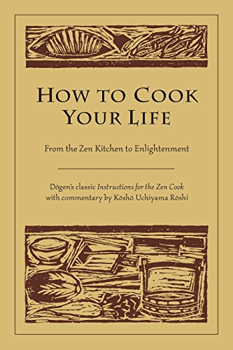 9781590302910: How to Cook Your Life: From the Zen Kitchen to Enlightenment