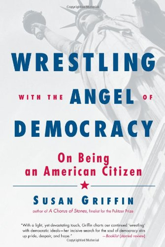9781590302972: Wrestling with the Angel of Democracy: On Being an American Citizen