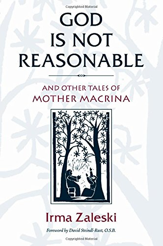 9781590303030: God Is Not Reasonable: And Other Tales of Mother Macrina