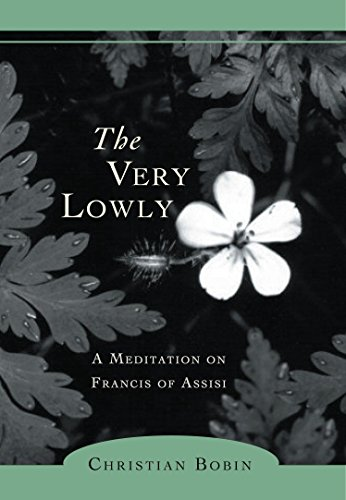 9781590303108: The Very Lowly: A Meditation on Francis of Assisi